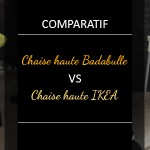 Chaise haute bébé Badabulle VS Chaise haute Ikea VS Siège de table Chicco