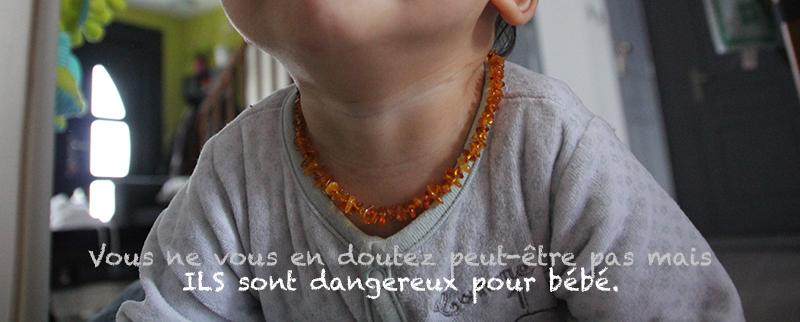 Ils sont dangereux pour bébé