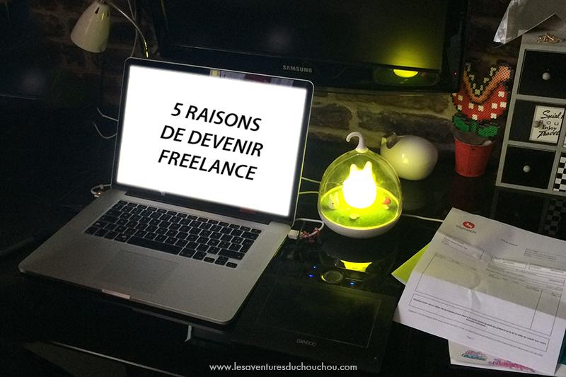 5 raisons de devenir freelance