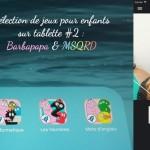 Sélection de jeux pour enfants sur tablette #2  Barbapapa & MSQRD