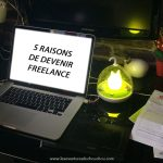 5 raisons de devenir freelance