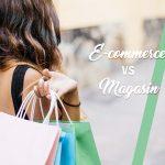E-commerce VS Magasin